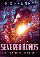 Severed Bonds: Premium Hardcover Edition