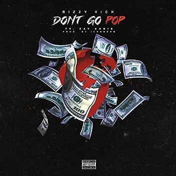 Don't Go POP (feat. Zay Chris)