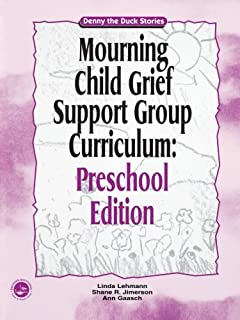 Mourning Child Grief Support Group Curriculum: Preschool Edition - Denny the Duck Stories