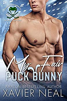 My Fair Puck Bunny: A New Adult Romantic Comedy (The Hockey Gods Series Book 2) by [Xavier Neal]