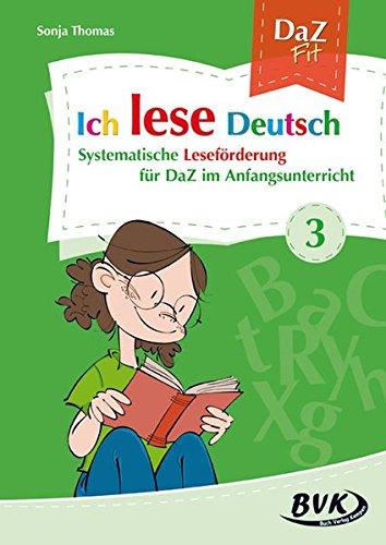 Ich lese Deutsch Band 3: Systematische Leseförderung für DaZ im Anfangsunterricht