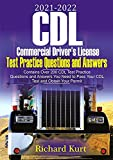2021 – 2022 CDL Commercial Driver's License Test Practice Questions and Answers: Contains Over 200 CDL Practice Test Questions and Answers You Need to ... and Obtain Your Permit (English Edition)