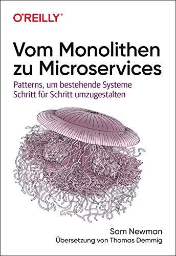 Vom Monolithen zu Microservices: Patterns, um bestehende Systeme Schritt für Schritt umzugestalten (Animals)