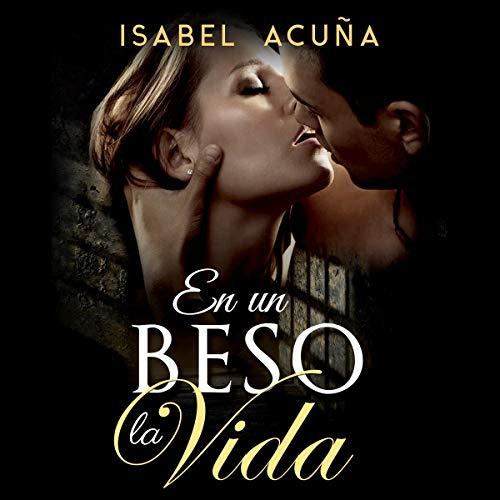 En un beso la vida [In a Kiss Life] audiobook cover art