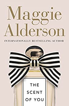 The Scent of You by [Maggie Alderson]