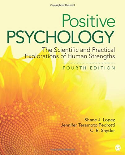 Positive Psychology: The Scientific and Practical Explorations of Human Strengths
