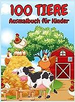 100 Tiere Ausmalbuch fuer Kinder: Eine abenteuerliche Malbuch entwickelt, um zu unterhalten, und die Natur der Tierliebhaber in Ihrem Kinder!