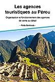 Les agences touristiques au Pérou: Organisation et fonctionnement des agences de vente au détail