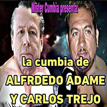 La Cumbia de Alfredo Adame y Carlos Trejo