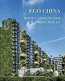 Eco China: Roof Garden and Green Walls: ROOF GARDEN GREEN WALLS - Jialin Tong