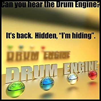 Can You Hear the Drum Engine?