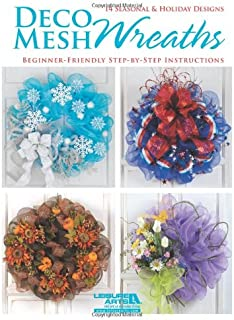 Deco Mesh Wreaths-14 Beginner Friendly, Seasonal & Holiday Designs