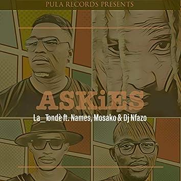 Askies (feat. Names, Mosako & Dj Nfazo)