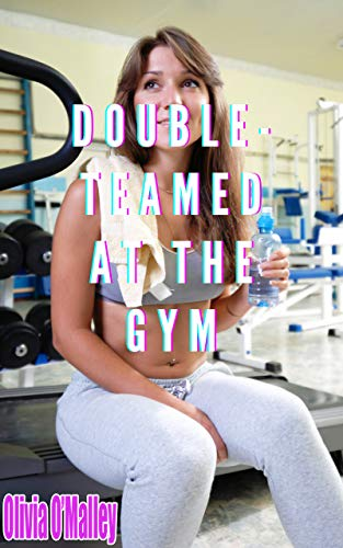 Double-Teamed At The Gym: MMF Used and Shared for Her Body (English Edition)