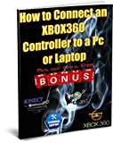 The Ultimate Xbox Hacks Manual: The only guide to remove all gaming limits. Learn by video's how to connect a 360 /one/ps4 controller to pc, kinect hacks, play 360 games on pc (English Edition)