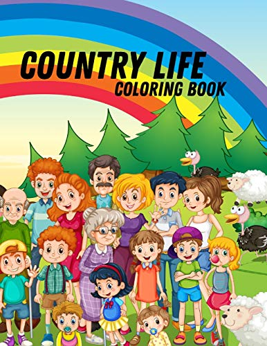 Country Life Coloring Book: romantic country coloring book, country farm coloring book for adults, in the country we love book