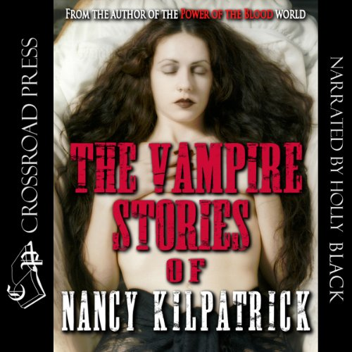 The Vampire Stories of Nancy Kilpatrick audiobook cover art