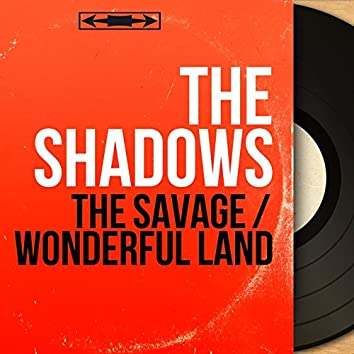 The Savage / Wonderful Land (Mono Version)