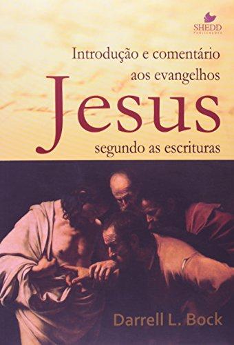 Introdução e comentário aos evangelhos: Jesus segundo as escrituras