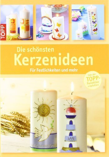 Die schönsten Kerzenideen: Für Festlichkeiten und mehr von unbekannt (2009) Gebundene Ausgabe