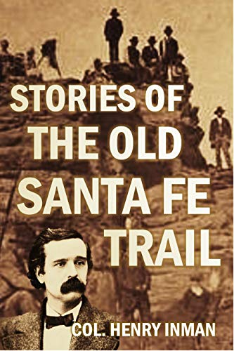 Stories of the Old Santa Fe Trail (1881)