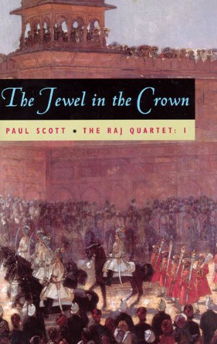 The Raj Quartet, Volume 1: The Jewel in the Crown (Phoenix Fiction) [Kindle Edition]