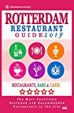 Rotterdam Restaurant Guide 2019: Best Rated Restaurants in Rotterdam, The Netherlands - 500 Restaurants, Bars and Cafés recommended for Visitors, 2019 [Lingua Inglese]