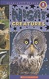 Night Creatures: Level 2 (Scholastic Reader)