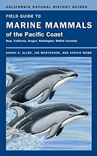 Field Guide to Marine Mammals of the Pacific Coast (California Natural History Guides)