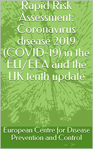 Rapid Risk Assessment: Coronavirus disease 2019 (COVID-19) in the EU/EEA and the UK  tenth update (English Edition)