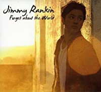 Forget About the World by Jimmy Rankin (2011-05-03)