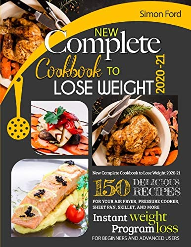 NEW COMPLETE COOKBOOK TO LOSE WEIGHT 2020 21 150 DELICIOUS RECIPES FOR YOUR AIR FRYER PRESSURE product image