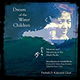 water and dreams - Dream of the Water Children: Memory and Mourning in the Black Pacific