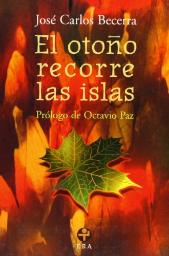 El otono recorre las islas / Autumn Cruises the Islands: Obra Poetica, 1961-1970 / Poetical Works (Biblioteca Era)