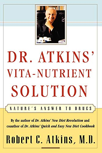 Dr. Atkin's Vita-Nutrient Solution: Nature's Answer to Drugs (A Fireside book)