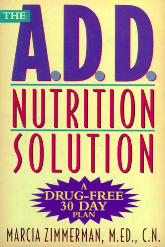 The A.D.D. Nutrition Solution: A Drug-Free 30 Day Plan (English Edition)