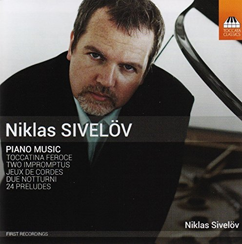 Niklas Sivelov: Piano Music by Niklas Sivelov (2013-08-03)