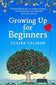 Growing Up for Beginners: A wonderful book club read by [Claire Calman]