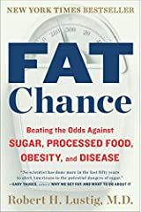 By Robert H. Lustig Fat Chance: Beating the Odds Against Sugar, Processed Food, Obesity, and Disease (Reprint) Unknown Binding