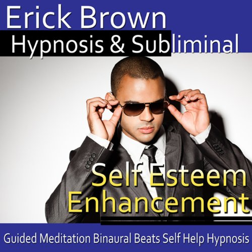 Self-Esteem Enhancement Hypnosis Audiobook By Erick Brown Hypnosis cover art