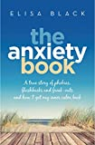 The Anxiety Book: Information on panic attacks, health anxiety, postnatal depression and parenting