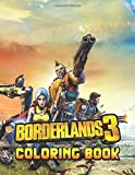 Borderlands Coloring Book: Perfect Gift For Kids and Adults, Mega Fan of Borderlands With Amazing Ar...