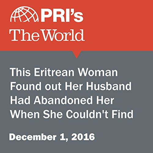This Eritrean Woman Found Out Her Husband Had Abandoned Her When She Couldn't Find Her Bank Card to Pay Rent audiobook cover art