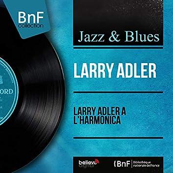 Larry Adler à l'harmonica (Mono Version)