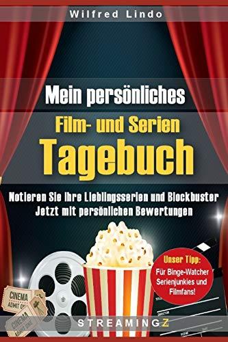 Mein persönliches Film- und Serien Tagebuch: Notieren Sie ihre Lieblingsserien und Blockbuster. Jetzt mit persönlichen Bewertungen