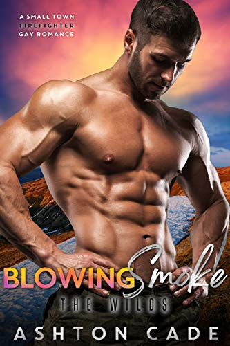 Blowing Smoke: A Small-town Firefighter Gay Romance (The Wilds Book 2) (English Edition)