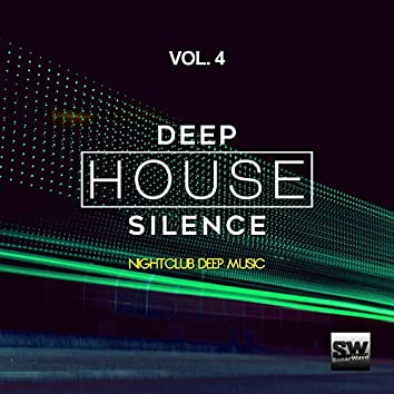 Deep House Silence, Vol. 4 (Nightclub Deep Music)