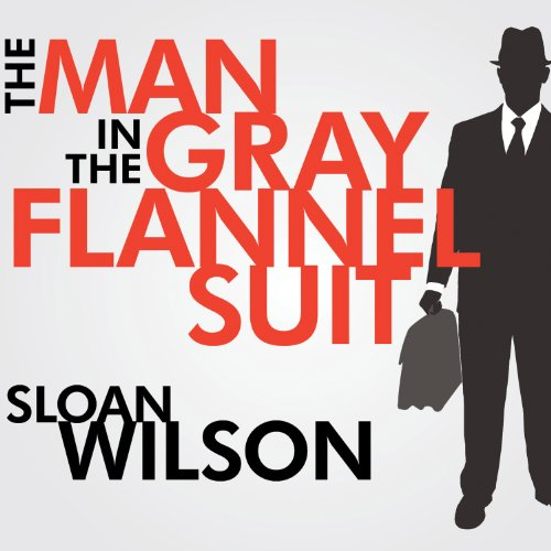 The Man in the Gray Flannel Suit audiobook cover art