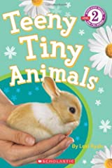 Scholastic Reader Level 2 - Teeny Tiny Animals Paperback