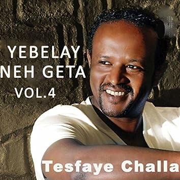 Yebelay Neh Geta, Vol. 4